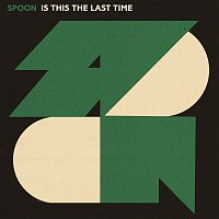 Spoon – Is This The Last Time