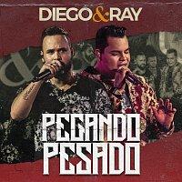 Diego & RAY – Pegando Pesado [Ao Vivo]