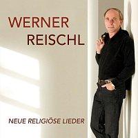 Werner Reischl – Neue religiose Lieder