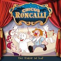 Circus Roncalli Zirkusgeschichten – 05: Der Eisbar ist los!