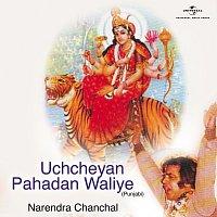 Narendra Chanchal – Uchcheyan Pahadan Waliye