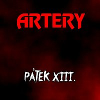 Artery – Pátek XIII.