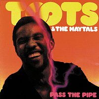 Toots & The Maytals – Pass The Pipe