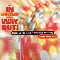 Perrey And Kingsley – The In Sound From Way Out
