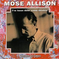 Mose Allison – I've Been Doin' Some Thinkin