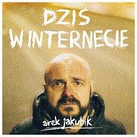 Arek Jakubik – Dziś W Internecie [Single Version]