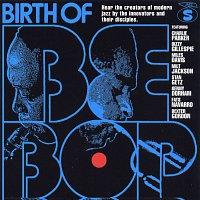 Různí interpreti – Birth of Bebop