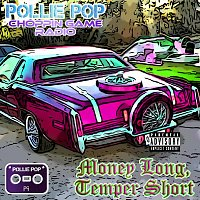 Money Long, Temper Short