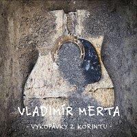Vladimír Merta – Vykopávky z Korintu