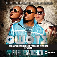 Lucenzo, Qwote, Pitbull – Throw Your Hands Up (Dancar Kuduro) [Remixed]