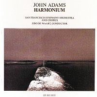Edo de Waart, San Francisco Symphony, Vance George, San Francisco Symphony Chorus – Adams: Harmonium