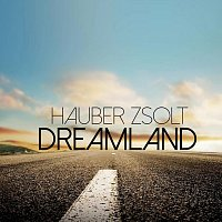 Hauber Zsolt – Dreamland