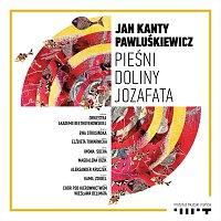 Jan Kanty Pawluśkiewicz – Pieśni Doliny Jozafata
