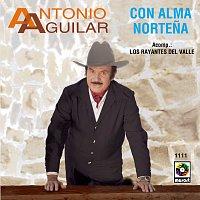 Antonio Aguilar – Con Alma Nortena