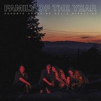 Family Of The Year – Goodbye Sunshine, Hello Nighttime