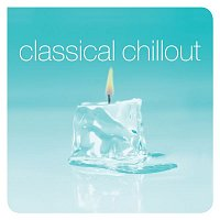 Various Artists.. – Classical Chillout