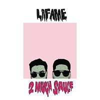 Lafame – 2 Much Sauce