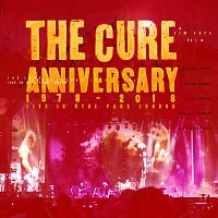 The Cure – Anniversary: 1978 - 2018 Live In Hyde Park London [Live]