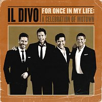 Il Divo – For Once In My Life: A Celebration Of Motown