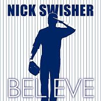 Nick Swisher – Believe