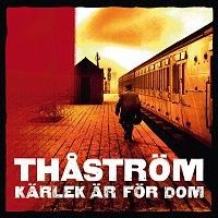 Thastrom – Karlek ar for dom
