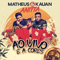 Matheus & Kauan, Anitta – Ao Vivo E A Cores