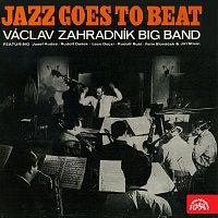 Orchestr Václava Zahradníka – Jazz Goes To Beat