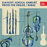 Václav Rabas – Slavický, Sokola, Kabeláč: Skladby pro varhany