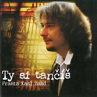 Franta Kasl Band – Ty si tančíš