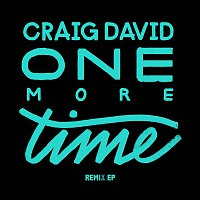 Craig David – One More Time (Remixes)