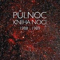 Půlnoc – Kniha noci 1988 - 1989