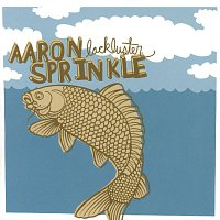 Aaron Sprinkle – Lackluster