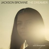 Jackson Browne, Los Cenzontles – The Dreamer (feat. Los Cenzontles)