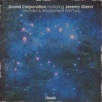 Grand Corporation, Jeremy Glenn – Wonder & Amazement [Part Two] (feat. Jeremy Glenn)