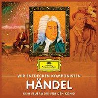 Will Quadflieg – Wir entdecken Komponisten: Georg Friedrich Handel – Kein Feuerwerk fur den Konig