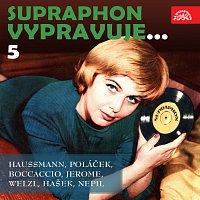 Přední strana obalu CD Supraphon vypravuje...5 (Haussmann, Poláček, Boccaccio, Jerome, Welzl, Hašek, Nepil)