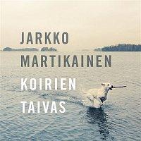 Jarkko Martikainen – Koirien taivas