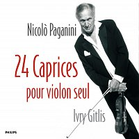 Ivry Gitlis – Paganini: 24 Caprices pour violon seul, Op.1