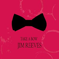 Jim Reeves – Take a Bow