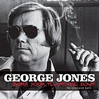 George Jones – Burn Your Playhouse Down