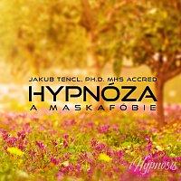 Dr. Jakub Tencl – Hypnóza a maskafóbie