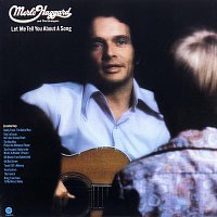 Merle Haggard & The Strangers – Let Me Tell You About A Song