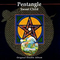 Pentangle – Sweet Child