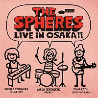 The Spheres, Chihiro Yamanaka, Karen Teperberg, Dana Roth – Live In Osaka !! [Live At Billboard Live Osaka / June 2, 2015]