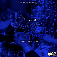 Wiley – Raise Your Glass