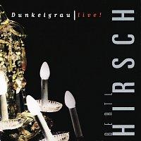 Ludwig Hirsch – Dunkelgrau - Live