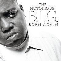 The Notorious B.I.G. – Born Again [Explicit Version]