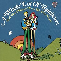 Various  Artists – A Whole Lot Of Rainbows: Soft Pop Nuggets From The WEA Vaults