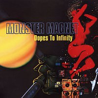 Monster Magnet – Dopes To Infinity [Deluxe]