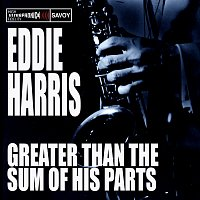 Eddie Harris – Greater Than the Sum of His Parts